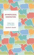 Anthropological Conversations: Talking Culture across Disciplines