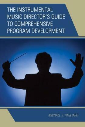 The Instrumental Music Director's Guide to Comprehensive Program Development