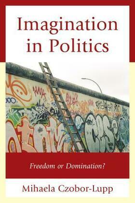 Imagination in Politics: Freedom or Domination?