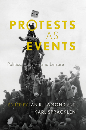 Protests as Events: Politics, Activism and Leisure