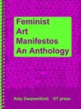 Feminist Art Manifestos: An Anthology