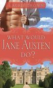 What Would Jane Austen Do?