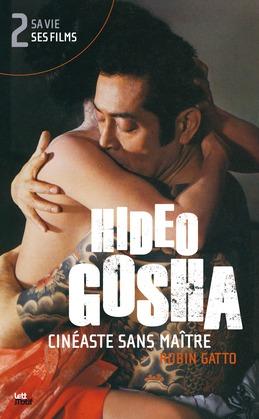 Hideo Gosha, cinéaste sans maître (tome 2)