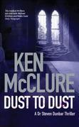 Dust to Dust: A Dr Steven Dunbar Thriller: Book 8