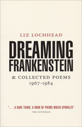 Dreaming Frankenstein: and Collected Poems 1967 - 1984