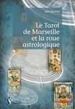 Le Tarot de Marseille et la roue astrologique