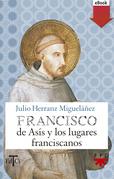 Francisco de Asís y los lugares franciscanos