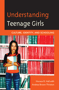 Understanding Teenage Girls: Culture, Identity and Schooling