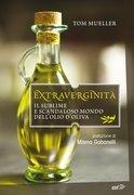 Extraverginità. Il sublime e scandaloso mondo dell'olio d'oliva