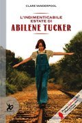 L'indimenticabile estate di Abilene Tucker