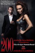 200 erotische Geschichten Sammlung Ein riesiger Sammelband von 200 erotischen Geschichten