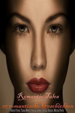 Romantic Tales - 25 romantische Geschichten