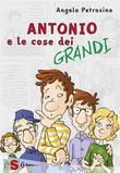 Antonio e le cose dei grandi - Vol. 2