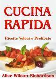 Cucina Rapida - Ricette Veloci e Gustose
