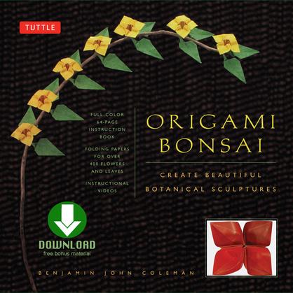 Origami Bonsai: Create Beautiful Botanical Sculptures [Downloadable Material Included]