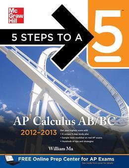 5 Steps to a 5 AP Calculus AB&BC 2012-2013 4/E