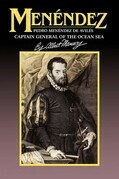 Menendez: Pedro Menendez de Aviles, Captain General of the Ocean Sea