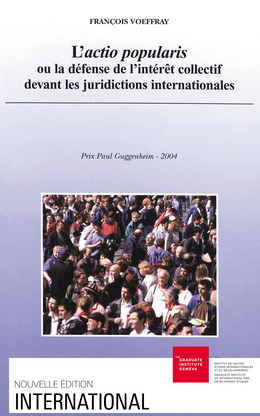 L'actio popularis ou la défense de l'intérêt collectif devant les juridictions internationales