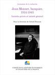 Jean Monnet, banquier, 1914-1945