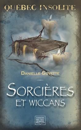 Québec insolite - Sorcières et wiccans
