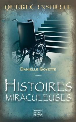 Québec insolite - Histoires miraculeuses