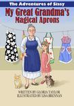 The Adventures of Sissy: My Great Grandma's Magical Aprons