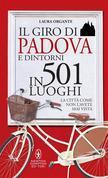 Il giro di Padova e dintorni in 501 luoghi