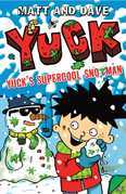 Yuck's Supercool Snotman