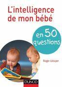 L'intelligence de mon bébé en 40 questions