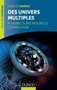 Des univers multiples: A l'aube d'une nouvelle cosmologie