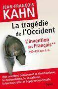 L'Invention des français 2 La tragédie de l'Occident: Comment nos ancêtres découvrent le christianisme, le nationalisme, le socialisme, la bureaucrati