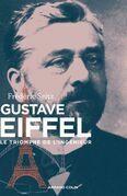 Gustave Eiffel: Le triomphe de l'ingénieur