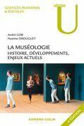 La muséologie. Histoire, développements, enjeux actuels. 4e édition: Histoire, développements, enjeux actuels