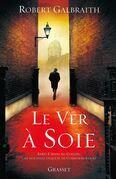 Le ver à soie: roman - traduit de l'anglais par Florianne VIdal