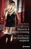 Menaces à Camden Crossing - Une troublante suspecte: T1 - Enquêtes et passions