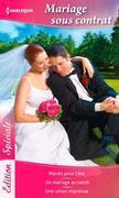Mariage sous contrat: Mariés pour l'été - Un mariage au ranch - Une union imprévue