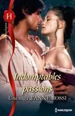 Indomptables passions: Les Enkoutan : une Saga d'Anne Rossi