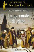La Pyramide de glace : Nº12: Une enquête de Nicolas Le Floch