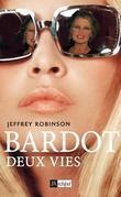 Bardot, deux vies