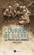Courrier de guerre : la poste aux armées 1914-1918
