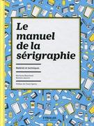 Le manuel de la sérigraphie