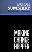 Summary : Making Change Happen - Ken Matejka and Al Murphy