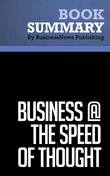 Summary : Business @ the Speed of Thought - Bill Gates