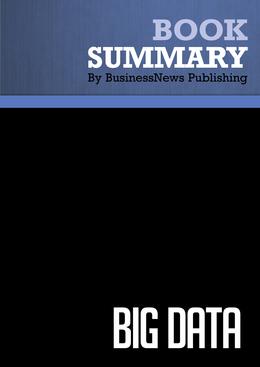 Summary : Big Data - Viktor Mayer-Schonberger and Kenneth Cukier