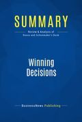 Summary : Winning Decisions - J. Edward Russo and Paul Schoemaker