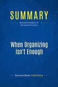 Summary : When Organizing Isn't Enough - Julie Morgenstern