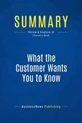 Summary : What The Customer Wants You To Know - Ram Charan