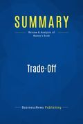 Summary : Trade-Off - Kevin Maney