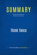 Summary : Think Twice - Michael Mauboussin