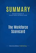 Summary : The Workforce Scorecard - Mark Huselid, Brian Becker and Richard Beatty
